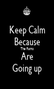 Keep Calm Because The Rams Are Going up - Personalised Poster large