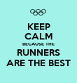 KEEP CALM BECAUSE THE RUNNERS ARE THE BEST - Personalised Poster large