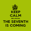 KEEP CALM BECAUSE THE SEVENTH IS COMING - Personalised Poster large