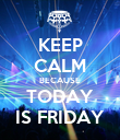 KEEP CALM BECAUSE TODAY IS FRIDAY - Personalised Large Wall Decal