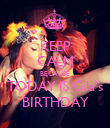 KEEP CALM BECAUSE TODAY IS Gila's BIRTHDAY - Personalised Poster large