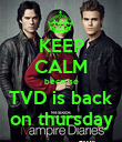 KEEP CALM because TVD is back on thursday - Personalised Poster large