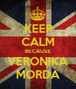 KEEP CALM BECAUSE VERONIKA MORDA - Personalised Large Wall Decal