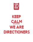 KEEP CALM BECAUSE WE ARE DIRECTIONERS - Personalised Poster large