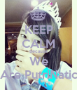 KEEP CALM Because We Are PutriNatic - Personalised Poster large
