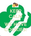 KEEP CALM BECAUSE WE HAVE COOKIES! - Personalised Poster large