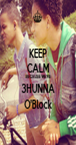 KEEP CALM BECAUSE WE'RE 3HUNNA O'Block - Personalised Poster large