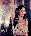 KEEP CALM BECAUSE YOU ARE  A FIREWORK - Personalised Poster large