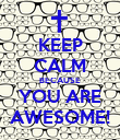 KEEP CALM BECAUSE YOU ARE AWESOME! - Personalised Poster large