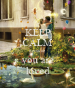 KEEP CALM because you are loved - Personalised Poster large