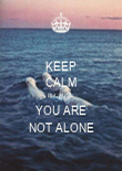 KEEP CALM BECAUSE YOU ARE NOT ALONE - Personalised Poster large