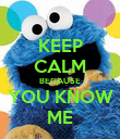 KEEP CALM BECAUSE YOU KNOW ME - Personalised Poster large
