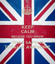 KEEP CALM BECAUSE YOU KNOW THAT SAPH IS TOTALLY AWESOME - Personalised Poster large