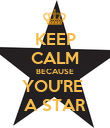 KEEP CALM BECAUSE YOU'RE  A STAR - Personalised Poster large