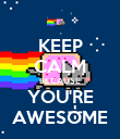 KEEP CALM BECAUSE YOU'RE AWESOME - Personalised Poster large