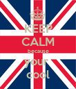 KEEP CALM because your  cool - Personalised Poster large