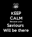 KEEP CALM Because your Saviours  Will be there - Personalised Poster large