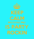 KEEP CALM BECOUSE MILI  IS PARTY ROCKIN - Personalised Poster large