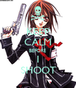 KEEP CALM BEFORE  I SHOOT - Personalised Poster large