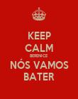 KEEP CALM BERENICE NÓS VAMOS BATER - Personalised Poster large