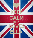 KEEP CALM BILLY LOVES ELLA - Personalised Poster large