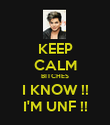 KEEP CALM BITCHES I KNOW !! I'M UNF !! - Personalised Poster large