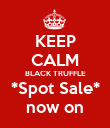 KEEP CALM BLACK TRUFFLE *Spot Sale* now on - Personalised Poster large