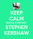 KEEP CALM BLOCK & REPORT STEPHEN KERSHAW - Personalised Large Wall Decal