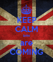 KEEP CALM bmi are COMING - Personalised Poster large