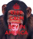 KEEP CALM BONZO  DEY IN AMERICA - Personalised Poster large