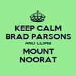 KEEP CALM BRAD PARSONS AND CLIMB MOUNT NOORAT - Personalised Poster large