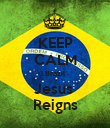 KEEP CALM Brazil Jesus  Reigns - Personalised Poster large