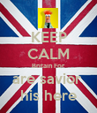 KEEP CALM Britain For are savior  his here - Personalised Poster large