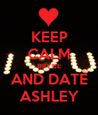 KEEP CALM BRYCE AND DATE ASHLEY - Personalised Poster large