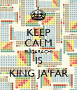 KEEP CALM BUGARACHI IS KING JA'FAR - Personalised Poster large