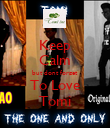 Keep Calm but dont forget To Love Tomi - Personalised Poster large