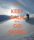 KEEP CALM BUT GO SKIING - Personalised Poster large
