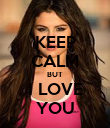 KEEP CALM BUT I LOVE YOU - Personalised Poster large