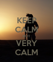 KEEP CALM BUT VERY CALM - Personalised Poster large
