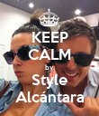 KEEP CALM by Style Alcántara - Personalised Poster large