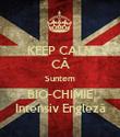 KEEP CALM CĂ Suntem BIO-CHIMIE Intensiv Engleză - Personalised Poster large