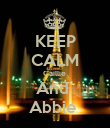 KEEP CALM Caillie  And  Abbie  - Personalised Poster large