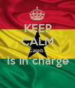 KEEP CALM Caleb.. Is in charge  - Personalised Poster large