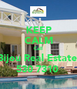 KEEP CALM Call  Bijou Real Estate  530 7310  - Personalised Poster large