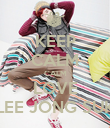 KEEP CALM CALM LOVE LEE JONG SUK - Personalised Poster large