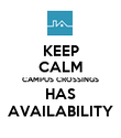 KEEP CALM CAMPUS CROSSINGS HAS AVAILABILITY - Personalised Poster large