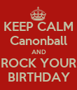 KEEP CALM Canonball AND ROCK YOUR BIRTHDAY - Personalised Poster large