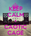 KEEP CALM & CAOTIC CAGE - Personalised Poster large