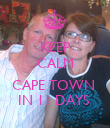 KEEP CALM   CAPE TOWN   IN 11 DAYS  - Personalised Poster large