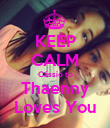 KEEP CALM Cássio to Thaenny Loves You - Personalised Poster large